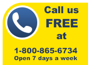 Call us FREE on 1-800-865-6734 Open 7 Days a Week